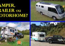 Camper, Trailer ou Motorhome? Qual sua opinião?
