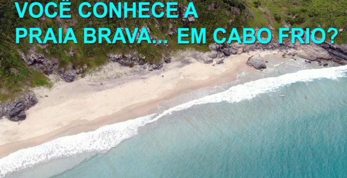 Praia Brava em Cabo Frio, conhece? 1